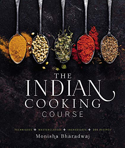 Curry Cookbook - The Indian Cooking Course: Techniques - Masterclasses - Ingredients - 300 Recipes