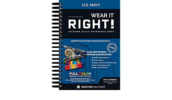 Wear It Right! - US Navy Uniform Quick Reference Book: CAPT