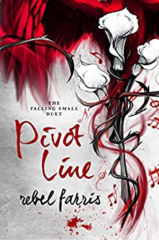 Pivot Line (Falling Small Duet Book 2) by [Farris, Rebel]
