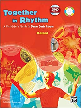 Together in Rhythm: A Facilitator's Guide to Drum Circle
