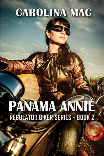 Panama Annie (Regulator Biker Series Book 2)