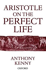 Aristotle on the Perfect Life by Clarendon Press