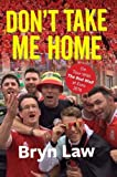Don't Take Me Home: On Tour With The Red Wall at Euro 2016