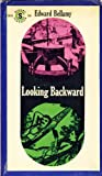 Looking Backward, Edward Bellamy, 0451512952