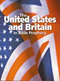 united states bible prophecy - The United States and Britain in Bible Prophecy (United Church of God)