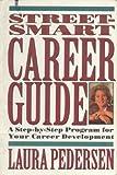 Street-Smart Career Guide, Laura Pedersen, 0517880377