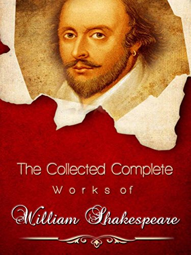 The Collected Complete Works of William Shakespeare: (Huge Collection Including Romeo and Juliet, Macbeth, The Merchant of Venice, A Midsummer Night's Dream, King Lear, Hamlet, Othello, And - William Huges