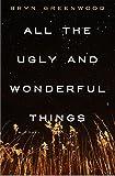 """All the Ugly and Wonderful Things A Novel"" av Bryn Greenwood"