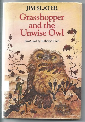 Grasshopper and the Unwise Owl