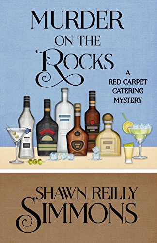 Murder on the Rocks (A Red Carpet Catering Mystery Book 5) by [Simmons, Shawn Reilly]