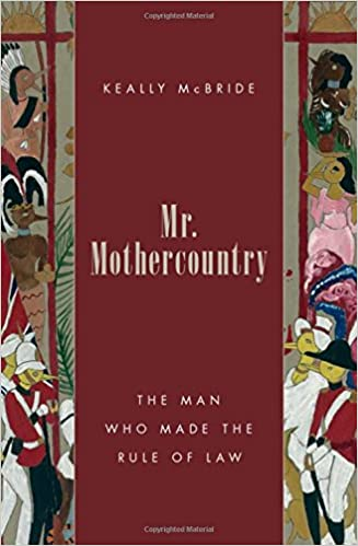 Book Mr. Mothercountry: The Man Who Made the Rule of Law