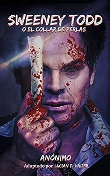 Sweeney Todd o el Collar de Perlas: La novela que inspiró la película y el musical de [Anonymous]