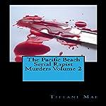 The Pacific Beach :  Serial Rapist Murders, Volume 2 | Tiffani Mae