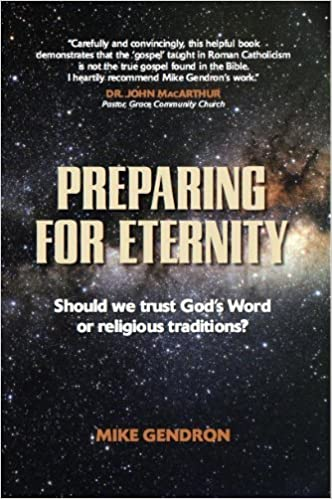 Preparing for Eternity by Mike Gendron (2002-04-01)