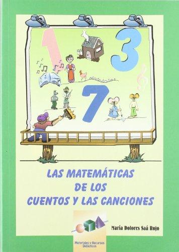 Descargar Libro Las Matemáticas De Los Cuentos Y Las Canciones María Dolores Saá Rojo