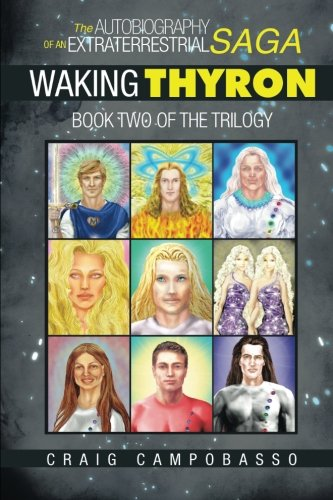 Download The Autobiography of an ExtraTerrestrial Saga: Waking Thyron PDF