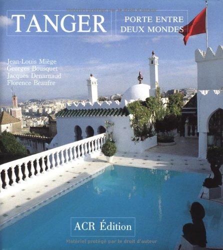 Tanger. Porte entre deux mondes (French - Style Tanger