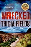Wrecked, Tricia Fields, 1250021375