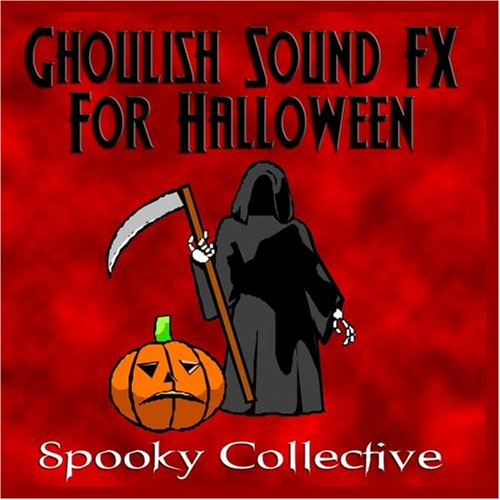 Ghoulish Sound FX For Halloween (Spooky Sounds Cd)
