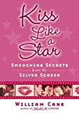 Kiss Like a Star, William Cane, 0312359934