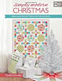Simply Modern Christmas: Fresh Quilting Patterns for the Holidays