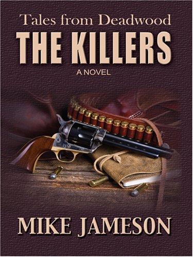 Read Online The Killers (Tales from Deadwood) PDF