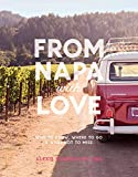 Search : From Napa with Love: Who to Know, Where to Go, and What Not to Miss