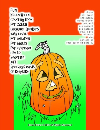 fun   Halloween Coloring Book for CZECH  language speakers easy level for children for adults for everyone use to decorate gift  greetings cards or keepsake (Czech Edition)