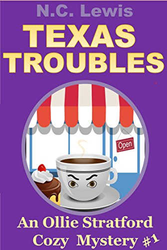 Texas Troubles (An Ollie Stratford Cozy Mystery Book 1) by [Lewis, N.C.]