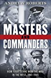 Book cover for Masters and Commanders: How Four Titans Won the War in the West, 1941-1945