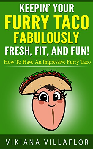 keepin-your-furry-taco-fabulously-fresh-fit-and-fun-how-to-have-an-impressive-furry-taco
