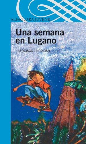 Una semana en Lugano (Spanish Edition) by [Hinojosa, Francisco]