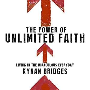 The Power of Unlimited Faith Audiobook
