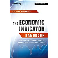 The Economic Indicator Handbook: How to Evaluate Economic Trends to Maximize Profits and Minimize Losses: 585