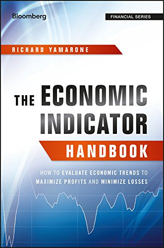 The Economic Indicator Handbook: How to Evaluate Economic Trends to Maximize Profits and Minimize Losses (Bloomberg Financial) (Best Of Reading Terminal Market)
