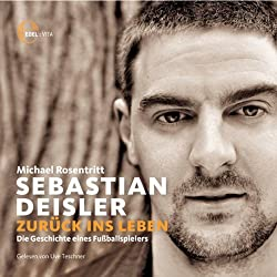 Sebastian Deisler. Zurück ins Leben