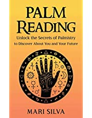 Palm Reading: Unlock the Secrets of Palmistry to Discover About You and Your Future