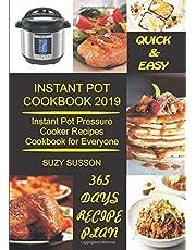 Instant Pot Cookbook 2019: Instant Pot Pressure Cooker Recipes Cookbook for Everyone