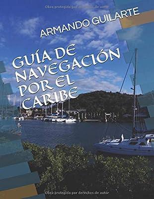 GUÍA DE NAVEGACIÓN POR EL CARIBE: Antillas Mayores, Menores ...