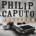 Crossers: A Novel Audiobook by Philip Caputo Narrated by Paul Boehmer