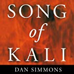 Song of Kali | Dan Simmons