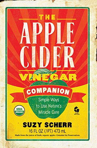 (The Apple Cider Vinegar Companion: Simple Ways to Use Nature's Miracle Cure (Countryman Pantry Book 0))