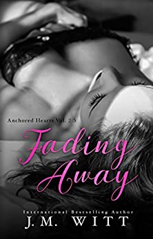 Fading Away: Anchored Hearts Vol. 2.5 by [Witt, J.M.]
