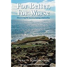 For Better, For Worse: Discovering the keys to a lasting relationship