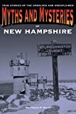 Myths and Mysteries of New Hampshire, Matthew P. Mayo, 0762772271