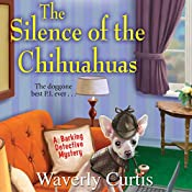 The Silence of the Chihuahuas | Waverly Curtis