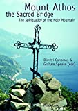Mount Athos the Sacred Bridge: The Spirituality of the Holy Mountain