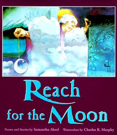 Reach for the Moon by Samantha Abeel (1994-05-01)