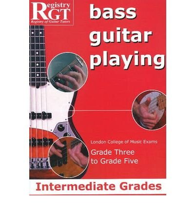 Guitar Playing Exam Book ([(Bass Guitar Playing: Intermediate Grades - London College of Music Exams Grade 3 to Grade 5 )] [Author: Alan J. Brown] [Jul-2009])