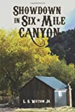 Showdown in Six-Mile Canyon, L. Watson, 1463662769